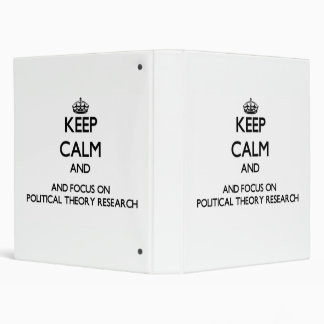 Keep calm and focus on Political Theory Research Binders