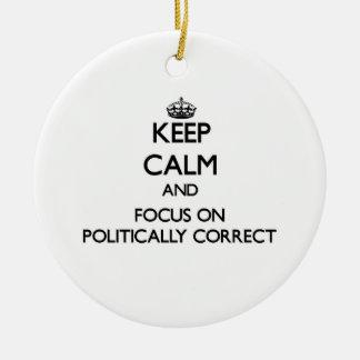 Keep Calm and focus on Politically Correct Christmas Tree Ornaments