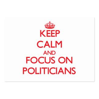 Keep Calm and focus on Politicians Business Card