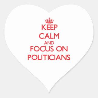 Keep Calm and focus on Politicians Heart Sticker