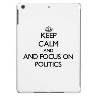 Keep calm and focus on Politics Cover For iPad Air