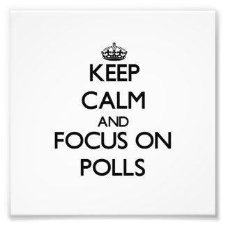 Keep Calm and focus on Polls Photo