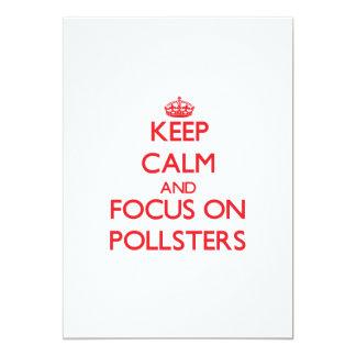 "Keep Calm and focus on Pollsters 5"" X 7"" Invitation Card"