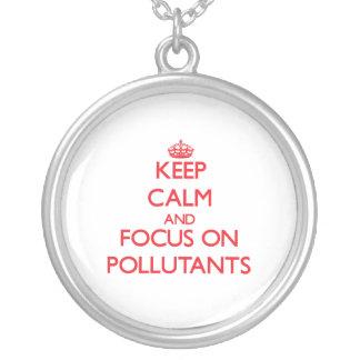 Keep Calm and focus on Pollutants Custom Necklace