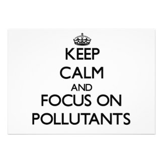 Keep Calm and focus on Pollutants Cards