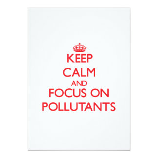 Keep Calm and focus on Pollutants Cards