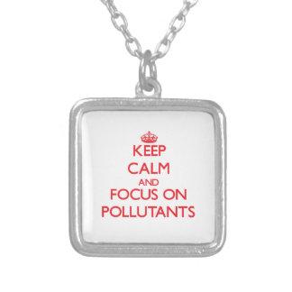 Keep Calm and focus on Pollutants Pendants