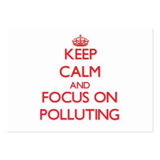Keep Calm and focus on Polluting Business Card
