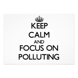 Keep Calm and focus on Polluting Card