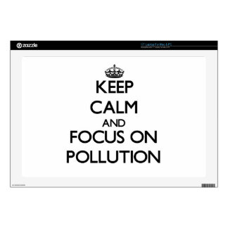 """Keep Calm and focus on Pollution 17"""" Laptop Skins"""