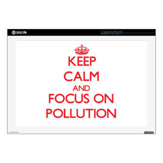 Keep Calm and focus on Pollution Laptop Decal