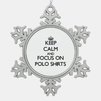 Keep Calm and focus on Polo Shirts Ornament