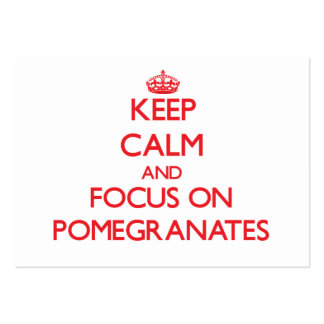 Keep Calm and focus on Pomegranates Business Card
