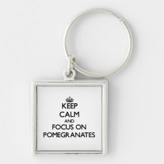 Keep Calm and focus on Pomegranates Silver-Colored Square Keychain