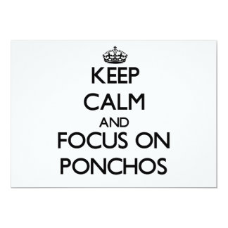 Keep Calm and focus on Ponchos 5x7 Paper Invitation Card