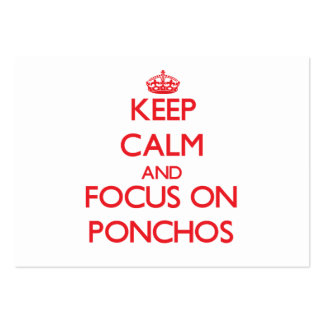Keep Calm and focus on Ponchos Business Cards
