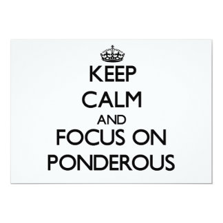 Keep Calm and focus on Ponderous Announcements