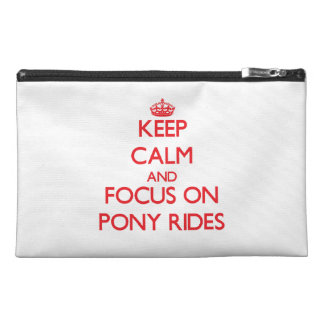 Keep Calm and focus on Pony Rides Travel Accessory Bags