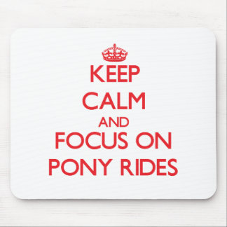 Keep Calm and focus on Pony Rides Mousepad