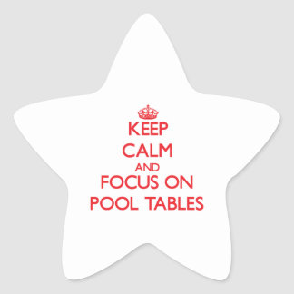 Keep Calm and focus on Pool Tables Star Sticker