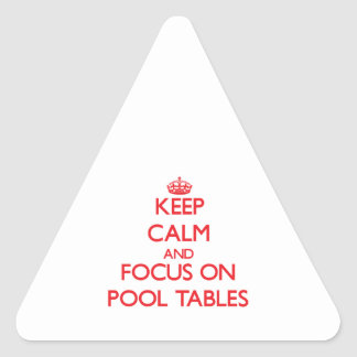 Keep Calm and focus on Pool Tables Triangle Sticker