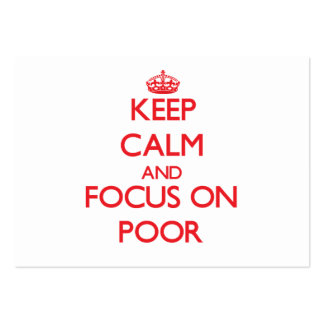 Keep Calm and focus on Poor Business Cards