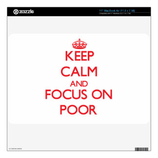 """Keep Calm and focus on Poor 11"""" MacBook Air Skin"""