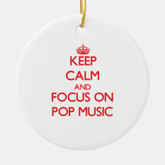 Keep Calm and focus on Pop Music Double-Sided Ceramic Round Christmas Ornament