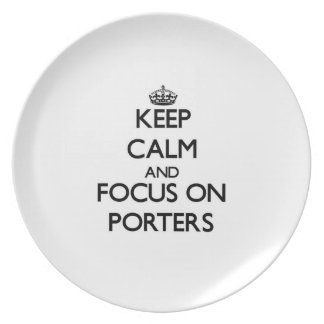 Keep Calm and focus on Porters Dinner Plates