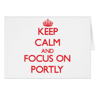 Keep Calm and focus on Portly Greeting Cards