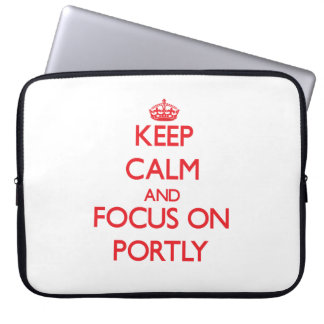 Keep Calm and focus on Portly Laptop Sleeve