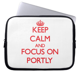 Keep Calm and focus on Portly Computer Sleeves