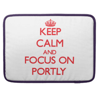 Keep Calm and focus on Portly MacBook Pro Sleeve