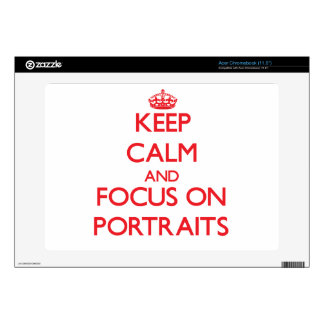 Keep Calm and focus on Portraits Acer Chromebook Skin
