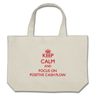 Keep Calm and focus on Positive Cash Flow Tote Bag