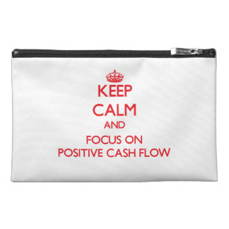 Keep Calm and focus on Positive Cash Flow Travel Accessory Bag
