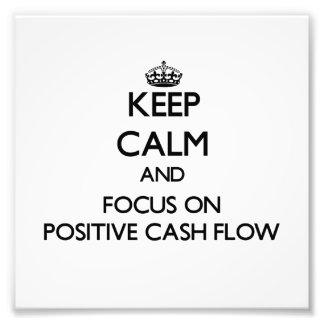 Keep Calm and focus on Positive Cash Flow Photo