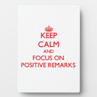 Keep Calm and focus on Positive Remarks Photo Plaque
