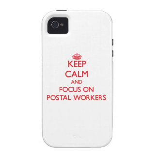 Keep Calm and focus on Postal Workers iPhone 4/4S Cases