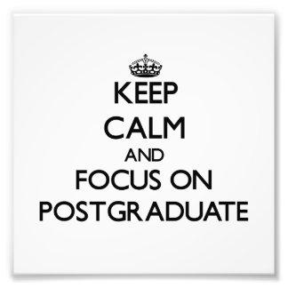 Keep Calm and focus on Postgraduate Photo Art