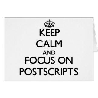 Keep Calm and focus on Postscripts Card