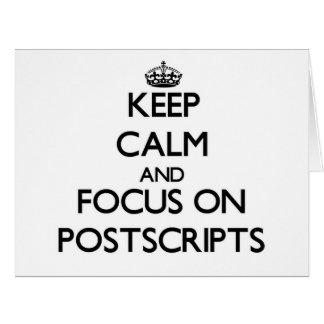 Keep Calm and focus on Postscripts Greeting Card