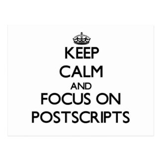 Keep Calm and focus on Postscripts Post Cards