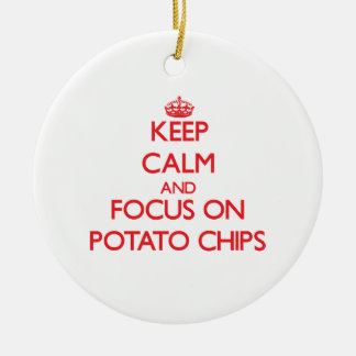 Keep Calm and focus on Potato Chips Double-Sided Ceramic Round Christmas Ornament