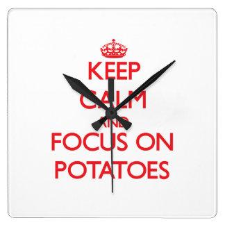 Keep Calm and focus on Potatoes Square Wallclock