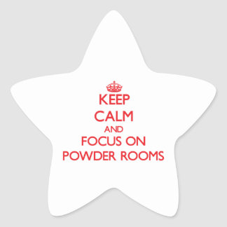 Keep Calm and focus on Powder Rooms Star Stickers