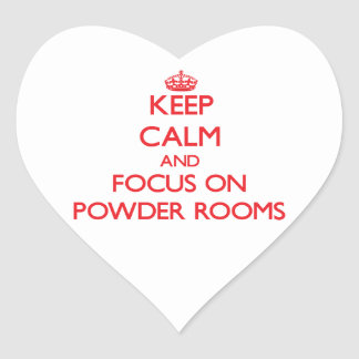 Keep Calm and focus on Powder Rooms Heart Stickers