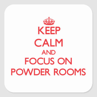 Keep Calm and focus on Powder Rooms Sticker