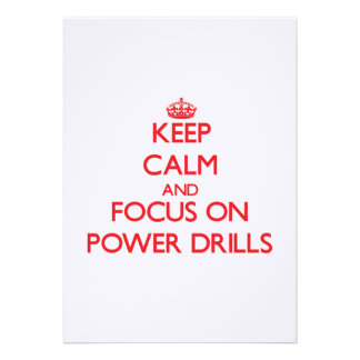 Keep Calm and focus on Power Drills Custom Announcements
