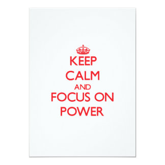 Keep Calm and focus on Power 5x7 Paper Invitation Card